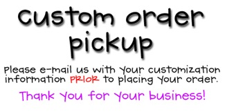 Custom Order Pickup