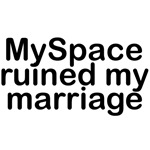 MySpace ruined my marriage