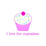 I live for cupcakes