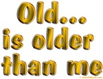 Old is Older Than Me