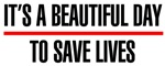 It's a Beautiful Day to Save Lives T-Shirts