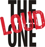 The Loud One