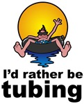 I'd Rather be tubing River Sport T-shirts & Gifts