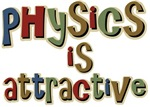 Physics is Attractive School T-shirts & Gifts