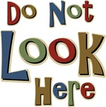 Do Not Don't Look Here Funny T-shirts & Gifts