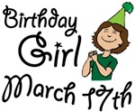 Birthday Girl March 17th T-shirts Gifts