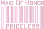 Maid of Honor Priceless Bar Code T-shirts Gifts