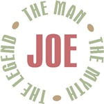 Joe the Man the Myth the Legend T-shirts Gifts
