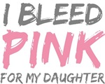 Bleed Pink Daughter Breast Cancer T-shirts Gifts