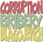 Corruption Bribery Blagojevich Political Tees Gift