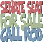 Senate Seat for Sale Call Rod Tees Gifts