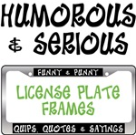Quips Sayings Quotes and Phrases License Plate Fra