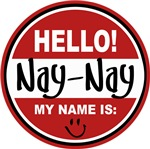 Hello my name is Nay-Nay Tees Gifts