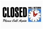 Closed Please Call Again