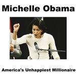 Michelle Obama - America's Unhappiest Millionaire