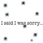 Said I Was Sorry