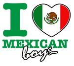 I love Mexican boys
