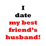 I Date My Best Friend's Husband!