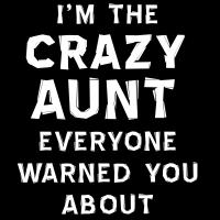 Crazy Aunt Warning