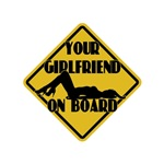 Your Girlfriend on Board T-shirts and Gifts