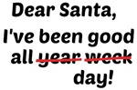Dear Santa I've Been Good Shirts