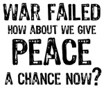 Give Peace a Chance T Shirt ~ War failed, how about we give peace a chance now? Anti war, pro peace t-shirt, button, magnet and other merchandise collection.