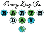 Every Day Is Earth Day T Shirt