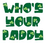Who's Your Paddy Tee Shirt