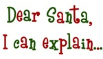 Dear Santa I Can Explain Shirt