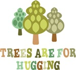 Trees Are For Hugging Shirt