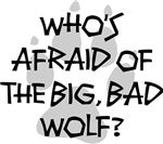 Who's Afraid Of the Big Bad Wolf Shirts
