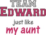 Team Edward Just Like My Aunt Shirt