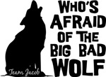 Who's Afraid Of the Big Bad Wolf Team Jacob Shirt