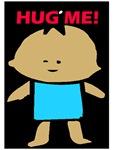baby hug me