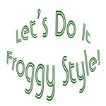 Let's Do It Froggy Style! T-Shirts & Gifts
