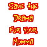 Save the Drama for Your Momma Bully