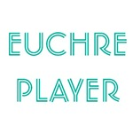 Euchre Player T-Shirts & Gifts