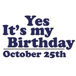 October 25th Birthday T-Shirts & Gifts