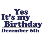 December 6th Birthday T-Shirts & Gifts