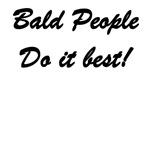 Bald People Do It Best