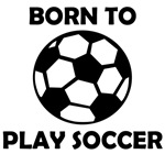 Born To Play Soccer