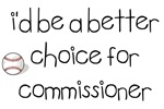 I'd be a better choice for commissioner