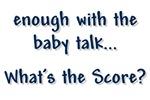 Enough Baby Talk!
