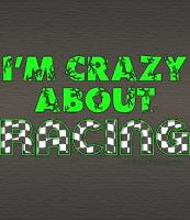 I'm Crazy About Racing