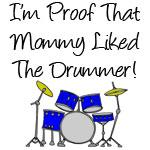 Proof Mommy Liked Drummer (Blue)