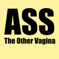 Ass: The Other Vagina