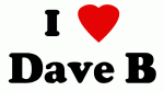 I Love Dave B