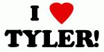 I Love TYLER!