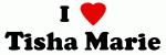 I Love Tisha Marie