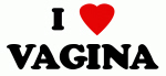 I Love VAGINA